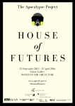 The Apocalypse Project: House of Futures (21 September 2015 - 15 April 2016, Future Gallery, Institute for the Future, Palo Alto)